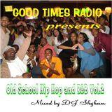 Good Times Radio presents Old School Hip Hop and R&B Vol.2 mixed by DJ Shyheim