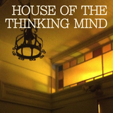 Episode 004: House of the Thinking Mind