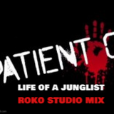 PATIENT O...LIFE OF A JUNGLIST...ROKO STUDIO MIX...(Tracklist..)