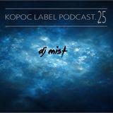 [KoPod025] Kopoc Label Podcast.025 - Dj Mist