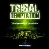 Tribal Weekend | Episode 014