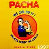 Pacha - Platja d'Aro 1997 - We can do it!
