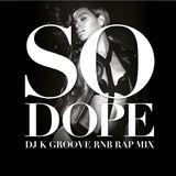 So Dope (Dj K Groove R&B Rap Mix)