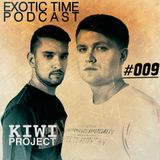 KIWI Project— Exotic Time Podcast #009 (009)