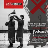 SUB CULT Podcast 14 - John Karagiannis & PayLipService - Download Available!