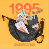 1995 mixed by A. Pastor & Bongo Roro