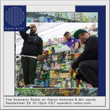 The Scenario Radio w/ Darryl Antunez & Mo Jakob - 23rd September 2017