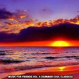 MUSIC FOR FRIENDS Vol. 4 (Summer Cool Classics)