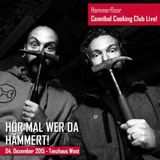 Cannibal Cooking Club (Live PA) @ Hör mal wer da hämmert - Tanzhaus West Frankfurt - 04.12.2015