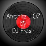 Afrohitz 107 By DJ Fresh