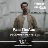 PassTheAUX w/ Robert Bruce - December 2017 Playlist FT AnnabelStopIt [SE02 EP02]