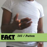 FACT Mix 285: Patten