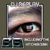 DJ Replay - Kitchen sink mix!