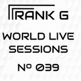 FRANK G - WORLD LIVE SESSIONS - 039
