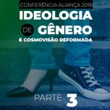 Ideologia de Gênero e Cosmovisão Reformada #3