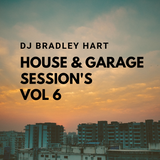 Dj Bradley Hart House & Garage Sessions Vol 6