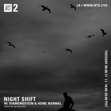 Night Shift w/ Diamondstein & Home Normal - 11th July 2017