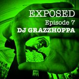 EXPOSED #7 : DJ GRAZZHOPPA