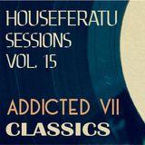 ADDICTED CLASSICS - Houseferatu Sessions Vol. 15