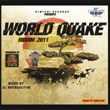 DJ RetroActive - World Quake Riddim Mix [Kimichi Records] January 2012