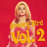 Groovy Bird Vol. 2