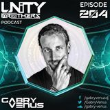 Unity Brothers Podcast #204 [GUEST MIX BY GABRY VENUS]