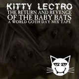 Kitty Lectro - World Goth Day 2013 Mix Tape (The Return And Revenge Of The Baby Bats).