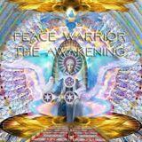 Peace Warrior _ The Awakening