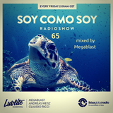 Soy Como Soy Radioshow 065 | Ibiza Global Radio | Mixed by Megablast