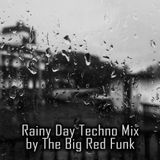 Rainy Day Techno Mix by The Big Red Funk