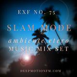 Slam Mode - Sedation in Noise Exploratory Files #75 - Ambiente Etero Music Mix Set