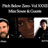 Pitch Below Zero with Miss Soxee and guests 14.07.13