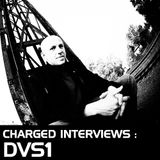 "Charged interviews ""DVS1"""