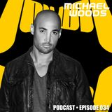 Michael Woods Podcast 034
