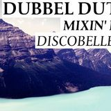 Dubbel Dutch Mixin it Up For Discobelle.net