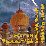 Sheik it up!  Secret Archives of the Vatican Podcast 102
