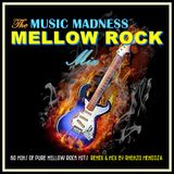 The Music Madness Mellow Rock Mix