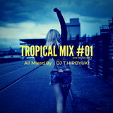TROPICAL MIX #01
