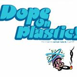 dope on plastic- kashmirlounge march 7th 2015