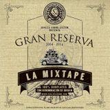 GRAN RESERVA -La Mixtape con Denominación de Origen-