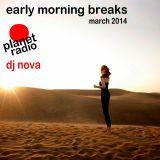 early morning breaks march 2014