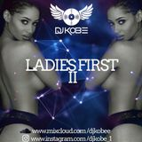 DJKOBE- LADIES FIRST 2 R&B, Slow Jams, Afrobeat & Grime