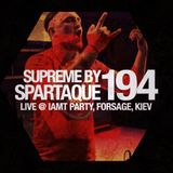 Supreme 194 with Spartaque (Recorded Live at Forsage, Kiev, Ukraine)
