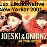 Lux Likuid Native New Yorker 2001