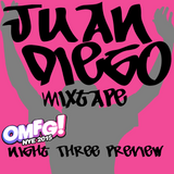 Juan Diego's MixTape Special Edition: OMFG! NYE 2015 San Diego Night 3 Preview