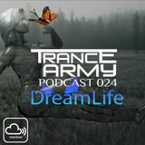 TranceArmy Podcast (Guest Mix Session 024 with DreamLife)