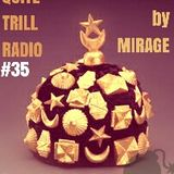 QUITE TRILL RADIO EDITION #35 (LAST OF 2016)