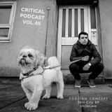 Critical Podcast Vol.48 - Hosted by Foreign Concept