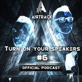 Airtrack - Turn on your speakers - PODCAST #6