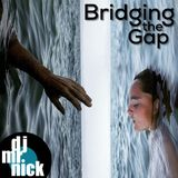 Bridging the Gap ~ October 29th, 2018: Mellow And Reflective